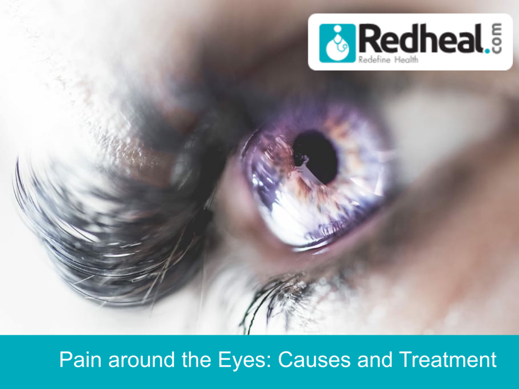 Pain around the Eyes: Causes and Treatment