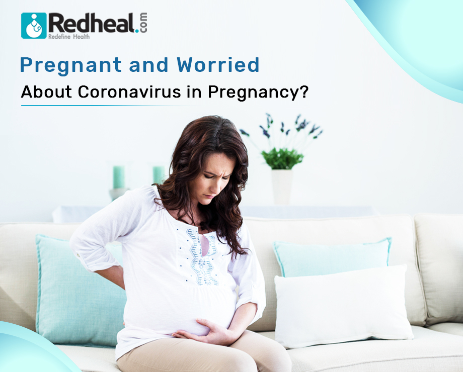 Pregnant and worried about Coronavirus in Pregnancy?