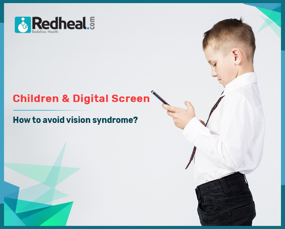 Children & Digital Screen:  How to avoid vision syndrome?
