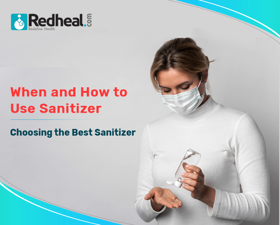 When and How to Use Sanitizer: Choosing the Best Sanitizer
