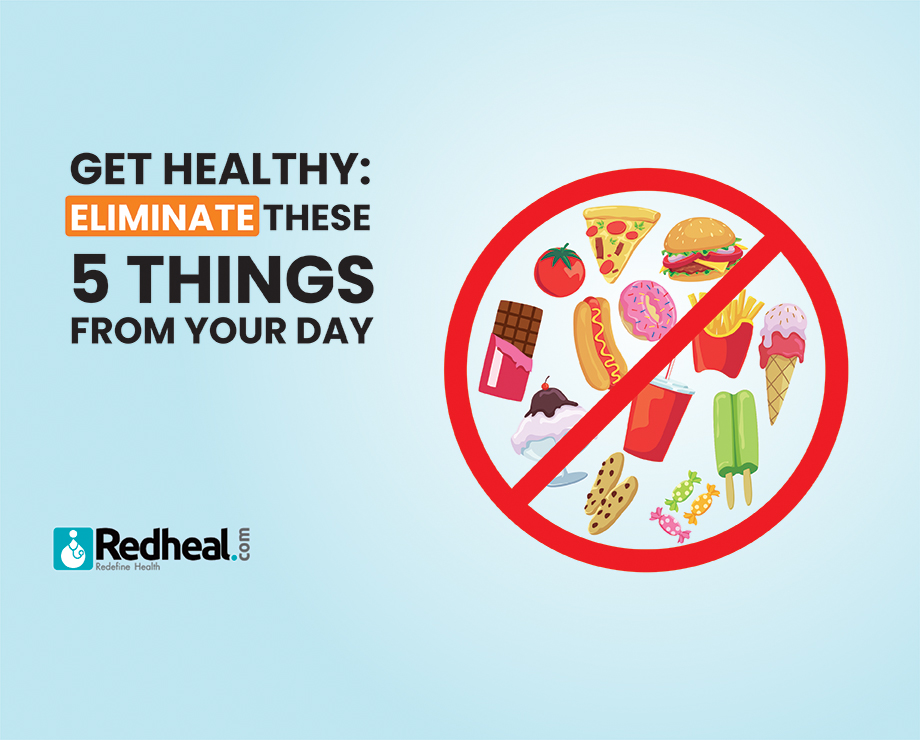what are the Things to Eliminate in a Day to Get Healthy